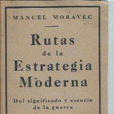 Libros antiguos: RUTAS DE LA ESTRATEGIA MODERNA, MANUEL MORAVEC,MADRID EDICIONES NUEVA ÉPOCA,RÚSTICA,159 PÁGS,15X21CM. Lote 43989763