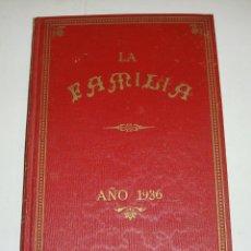 Libros antiguos: LA FAMILIA. AÑO 1936 (COMPLETO). 12 EJEMPLARES ENCUADERNADOS.. Lote 44002070