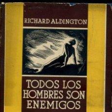 Libros antiguos: ALDINGTON : TODOS LOS HOMBRES SON ENEMIGOS (MIRACLE, 1936). Lote 44002857