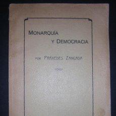 Libros antiguos: 1913 - PRAXEDES ZANCADA - MONARQUIA Y DEMOCRACIA. Lote 44006581