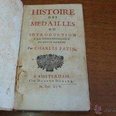 Libros antiguos: HISTOIRE DES MEDAILLES OU INTRODUCTION A LA CONNAISSANCE DE CETTE SCIENCE. PATIN, CHARLES. 1695.. Lote 44021319