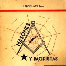 Libros antiguos: JUAN TUSQUETS : MASONES Y PACIFISTAS. PRÓL. DE SERRANO SUÑER (MINISTRO DE GOBERNACIÓN).BURGOS,1939. Lote 44026085