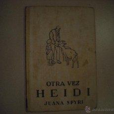 Libros antiguos: OTRA VEZ HEIDI. JUANA SPYRI. 1949. Lote 44038526