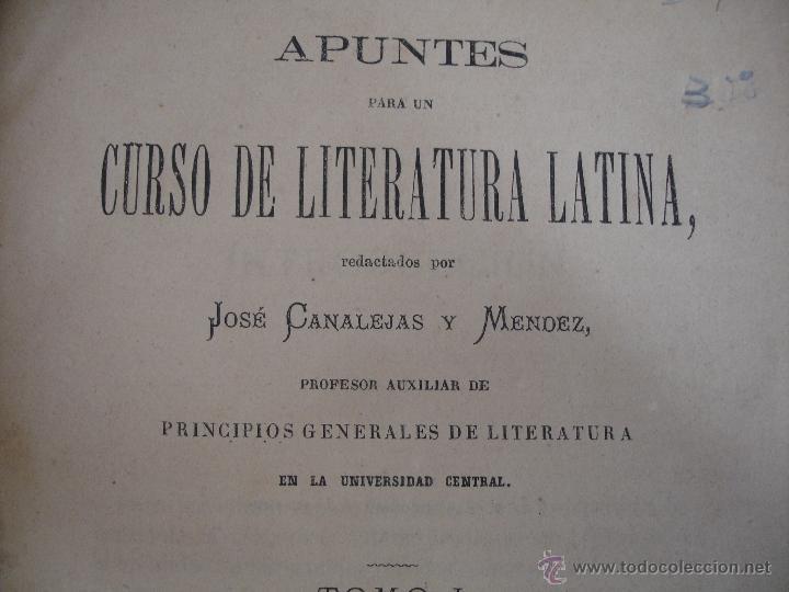 Libros antiguos: Apuntes para un Curso de Literatura Latina. Tomo II José canaleja y Mendez. - Foto 6 - 44044055