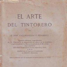 Libros antiguos: VALLHONESTA Y VENDRELL, JOSÉ: MANUAL DEL TINTORERO. CON 50 GRABADOS INTERCALADOS EN EL TEXTO. 1881. Lote 44047601