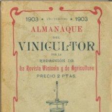 Libros antiguos: ALMANAQUE DEL VINICULTOR. ZARAGOZA: REVISTA VINÍCOLA Y DE AGRICULTURA, 1903.. Lote 44047974