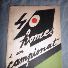 Libros antiguos: 40 HOMES I UN CAMPIONAT - AÑO 1936 - J.VERGÉ - FIRMADO - MUY ILUSTRADO.. Lote 44053900