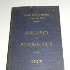 Libros antiguos - ANUARIO DE AERONAUTICA, AÑO 1929, DIRECCION GENERAL DE NAVEGACIÓN Y TRANSPORTES AEREOS, GRAFICAS RUI - 44054369
