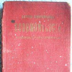 Libros antiguos: EUDEMONOLOGIA, PARERGA Y PARALIPOMENA. AFORISMOS SOBRE SABIDURIA DE LA VIDA - SCHOPENHAUER. DE 1931.. Lote 44069862