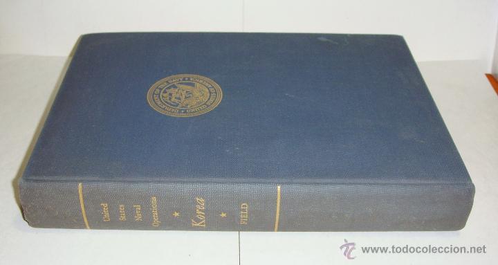 HISTORY OF UNITED STATES NAVAL OPERATIONS. KOREA. JAMES A. FIELD. WASHINGTON - 1962 (Libros Antiguos, Raros y Curiosos - Historia - Otros)
