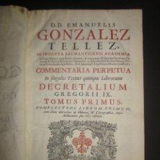 Libros antiguos: COMMENTARIA PERPETUA DECRETALIUM GREGORII IX-D.D.EMANUELIS GONZALEZ TELLEZ -AÑO 1756-4 TOMOS-(L-50). Lote 44075872