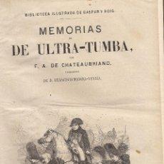 Alte Bücher - MEMORIAS DE ULTRATUMBA, por F. A. de CHATEAUBRIAND. (Biblioteca Ilustrada de Gaspar y Roig, 1871) - 44108423