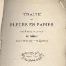 Libros antiguos: TRAITÉ DES FLEURS EN PAPIER. ORNÉ DE 17 PLANCHES DE PATRONS. PARÍS, 1865. Lote 44117531
