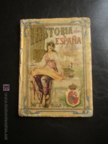 HISTORIA DE ESPAÑA: SATURNINO CALLEJA (Libros Antiguos, Raros y Curiosos - Historia - Otros)