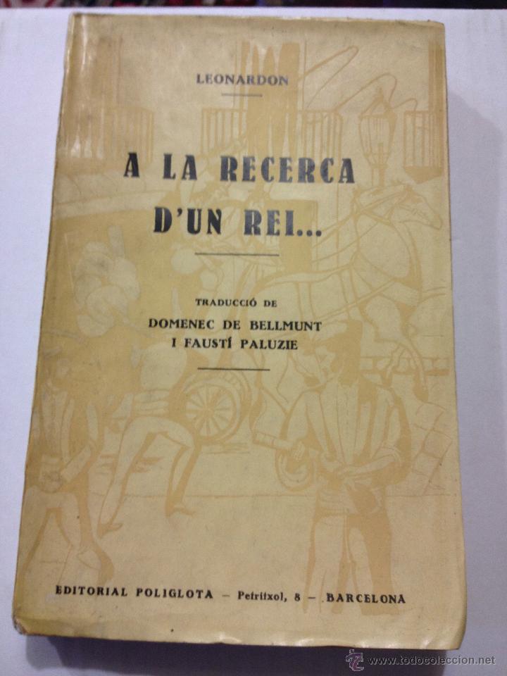 A LA RECERCA D'UN REI... LEONARDON. ANY 1930. LES PÀGINES ENCARA SENSE OBRIR (INTONSO). 229 PAG (Libros Antiguos, Raros y Curiosos - Pensamiento - Otros)