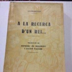 Libros antiguos: A LA RECERCA D'UN REI... LEONARDON. ANY 1930. LES PÀGINES ENCARA SENSE OBRIR (INTONSO). 229 PAG. Lote 44144123