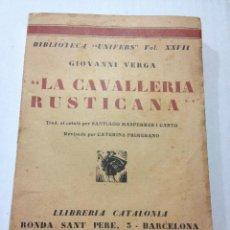 Libros antiguos: LA CAVALLERIA RUSTICANA. GIOVANNI VERGA. BIBLIOTECA UNIVERS, VOLUM XXVII LLIBRERIA CATALONIA. . Lote 44144172