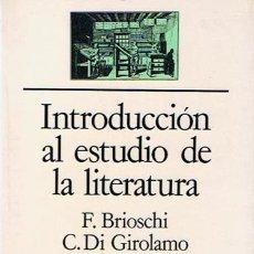 Libros antiguos: INTRODUCCIÓN AL ESTUDIO DE LA LITERATURA F. BRIOSCHI - C. DI GIROLAMO. Lote 149690485
