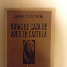 Libros antiguos: NOTAS DE CAZA DE AVES EN CASTILLA JAVIER DE ORTUETA. Lote 44166198