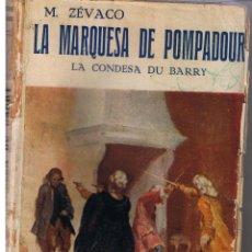 Libros antiguos: LA MARQUESA DE POMPADOUR. LA CONDESA DU BARRY. MICHEL ZÉVACO. ARALUCE ¿1930? (C/A). Lote 44178755