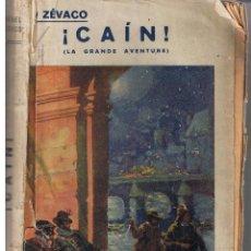 Libros antiguos: ¡ CAÍN !. LA GRANDE AVENTURE. MICHEL ZÉVACO. ARALUCE ¿1930?. (C/A). Lote 44178964