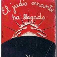 Libros antiguos: EL JUDÍO ERRANTE HA LLEGADO. ALBERTO LONDRES. COLECCIÓN IDEAL. EDITORIAL B. BAUZÁ 1932. (C/B). Lote 44189906