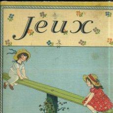 Libros antiguos: MARIE-MADELEINE FRANC-NOHAIN : JEUX (MAME, 1934) JUEGOS, EN FRANCÉS. Lote 44210748