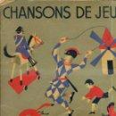 Libros antiguos: CHANSONS DE JEUX, MUSIQUE EN IMAGES (FLAMMARION) CANCIONES DE JUEGOS, EN FRANCÉS. Lote 44210796