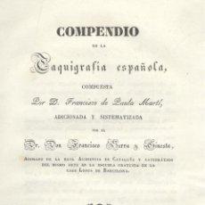 Libros antiguos: FRANCISCO DE PAULA MARTÍ. COMPENDIO DE TAQUIGRAFÍA ESPAÑOLA. BARCELONA, 1831.. Lote 44212002