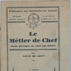 Libros antiguos: LE MÉTIER DE CHEF, COEUR DE LOUP, 1930, EDITION DE L´ARC TENDU, 54 PÁGS, RÚSTICA, 12X16CM. Lote 44215928