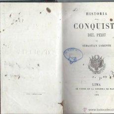 Libros antiguos: HISTORIA DE LA CONQUISTA DEL PERÚ, SEBASTIÁN LORENTE, LIMA, LIB. DE MASIAS 1861. Lote 44227341