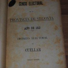 Libros antiguos: CENSO ELECTORAL DE LA PROVINCIA DE SEGOVIA 1913, DISTRITO ELECTORAL DE CUÉLLAR, IMPRENTA PROVINCIAL. Lote 44238345