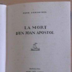 Libros antiguos: LA MORT D'EN JOAN APOSTOL, REUS EST MORTIS I L'AVI DELS MUSSOLS – PERE COROMINES 1928 - BIBLIOFILIA. Lote 44242571