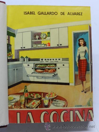 LIBRO LA COCINA, ISABEL GALLARDO DE ALVAREZ, ED. SATURNINO CALLEJA, MADRID, TRATADO COMPLETISIMO DEL (Libros Antiguos, Raros y Curiosos - Cocina y Gastronomía)