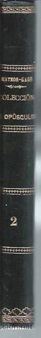 Libros antiguos: COLECCIÓN DE OPÚSCULOS, FRANCISCO MATEOS GAGO Y FERNÁNDEZ, TM II, SEVILLA 1877 - Foto 3 - 44262486