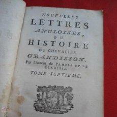 Libros antiguos: LIBRO NOUVELLES LETTRES ANGLOISES OU HISTOIRE DU CHEVALIER GRANDISSON T SEPTIEME FRANCES 1770 L-7761. Lote 44279481