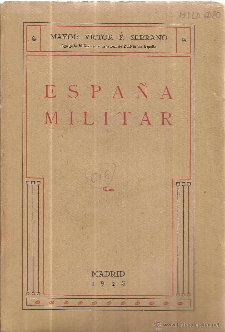 ESPAÑA MILITAR. MAYOR VICTOR F. SERRANO. TALLERES CALPO. MADRID. 1925 (Libros Antiguos, Raros y Curiosos - Pensamiento - Otros)