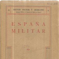 Libros antiguos: ESPAÑA MILITAR. MAYOR VICTOR F. SERRANO. TALLERES CALPO. MADRID. 1925. Lote 215287265