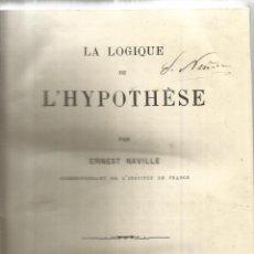 Libros antiguos: LIBRO EN FRANCÉS. LA LOQIQUE DE L'HYPOTHESE. ERNEST NAVILLE. L. GERMEN BAILLERE. PARIS. 1880. Lote 44290739