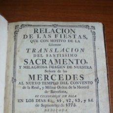 Libros antiguos: RELACION DE LAS FIESTAS... NUESTRA SEÑORA DE LAS MERCEDES... BARCELONA 1775. (VER DESCRIPCIÓN). Lote 44351470