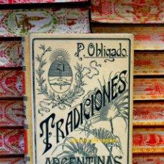 Libros antiguos: TRADICIONES ARGENTINAS . AUTOR : OBLIGADO, P. ( DOCTOR ) . Lote 44355789