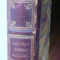 Libros antiguos: LIBRO NATIONAL PORTRAIT GALLERY, AUTOR WILLIAM JERDAN, VOLÚMEN 5, AÑO 1834, FISHER, SON & JACKSON. Lote 44357103