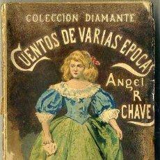 Libros antiguos: ÁNGEL CHAVES : CUENTOS DE VARIAS ÉPOCAS (DIAMANTE, C. 1900). Lote 44423024