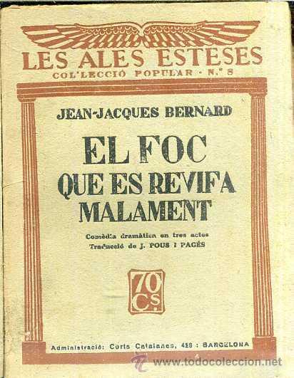 LES ALES ESTESES : J.J. BERNARD - EL FOC QUE ES REVIFA MALAMENT (C. 1930) EN CATALÁN (Libros antiguos (hasta 1936), raros y curiosos - Literatura - Narrativa - Otros)