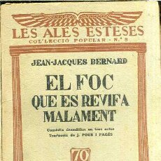 Libros antiguos: LES ALES ESTESES : J.J. BERNARD - EL FOC QUE ES REVIFA MALAMENT (C. 1930) EN CATALÁN. Lote 44445638