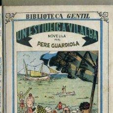 Libros antiguos: PERE GUARDIOLA : UN ESTIUEIG A VILALBA - BIBLIOTECA GENTIL, C. 1930. CATALÀ.. Lote 44452609