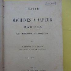 Livres anciens: TRAITÉ DE MACHINES A VAPEUR MARINES LA MACHINE ALTERNATIVE. E. BROSSER ET R. LELONG.. Lote 44453276