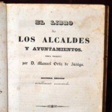 Libros antiguos: EL LIBRO DE LOS ALCALDES Y AYUNTAMIENTOS POR MANUEL ORTIZ DE ZUÑIGA. AÑO 1842. MADRID, VIUDA JORDAN. Lote 44468337