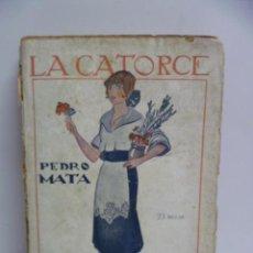 Libros antiguos: LA CATORCE. NI AMOR NI ARTE. LA CONDENACIÓN DEL P. MARTÍN. CUESTA ABAJO. NOVELAS. PEDRO MATA. Lote 44485138