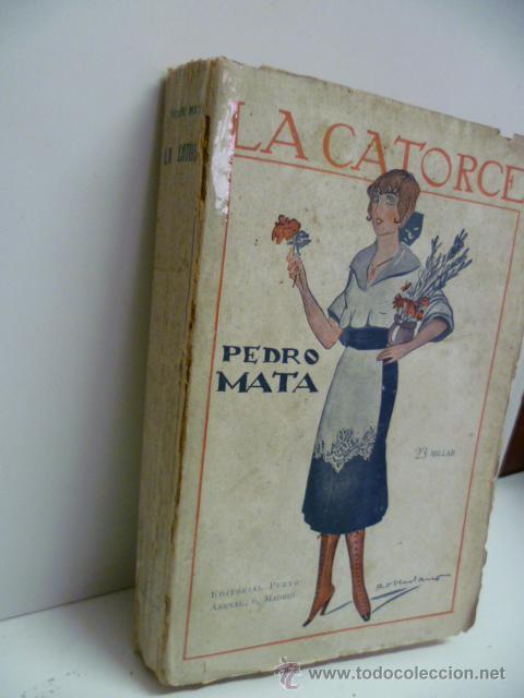 Libros antiguos: La Catorce. Ni Amor Ni Arte. La Condenación del P. Martín. Cuesta Abajo. Novelas. Pedro Mata - Foto 3 - 44485138